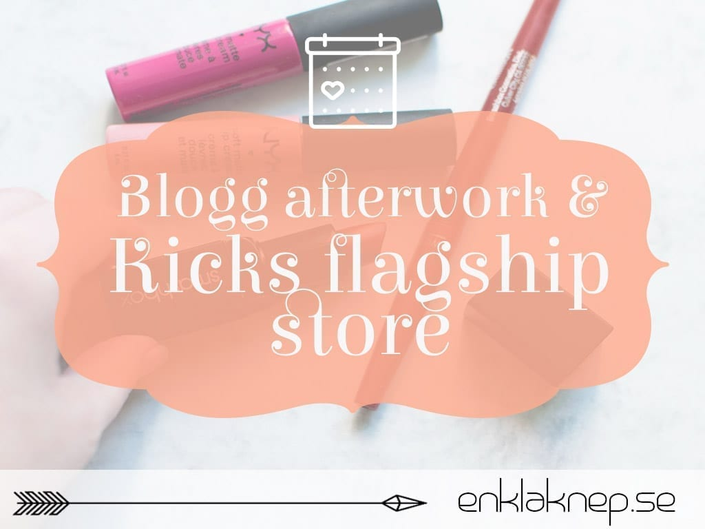 Blogg afterwork och Kicks flagship store
